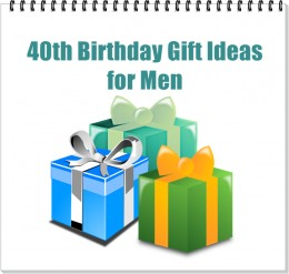 - 40th Birthday Gifts for Men, by Rosie2010 on Hubpages -
