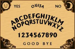 Did you have a positive or negative experience playing with the Ouija board?