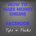 Tips and Tricks To Easily Make Money On Facebook For Free