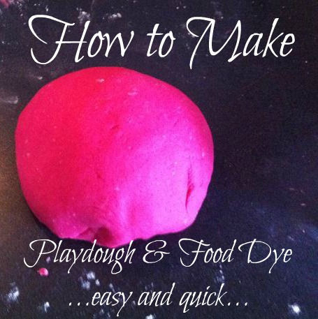 How to make playdough and home made food dye