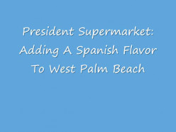 West Palm Beach's President Supermarket: A Spanish Shopping Experience