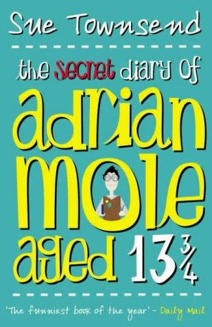 The secret diary of Adrian Mole ager 13 and 3/4