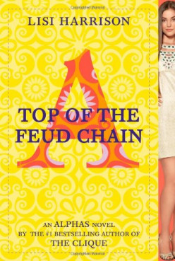 Top of the Feud Chain (Alphas #4), by Lisi Harrison
