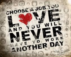 Are you doing what you love for a living???