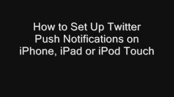 How to Set Up Twitter Push Notifications on iPhone, iPad or iPod Touch