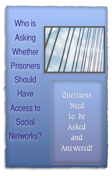 At best, prisoners and Facebook are a questionable mix.