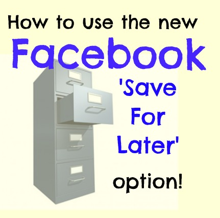 New Facebook Save For Later Feature