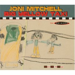 Big Yellow Taxi artwork from the single by Joni Mitchell. Copyright Warner Bros. Records but used as an illustration and believed to constitute Fair Use.