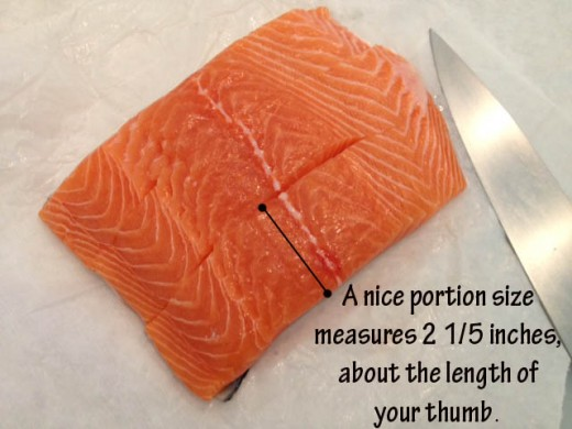 This is a very generous portion size. An equally satisfying 1 1/2-2 inch fillets would be fine.