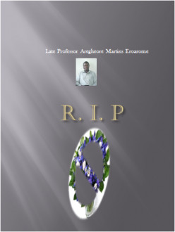 A tribute to Late Professor Aregheore Martins Eroarome