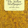 """Charlotte Perkins Gillman's """"The Yellow Wallpaper""""-The Medical Ignorance"""