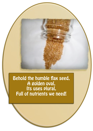 Golden flax seed's benefits include the ability to help lower cholesterol.
