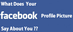 What Does Your Facebook Profile Picture Say About You ?