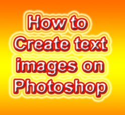 How to create text images using Adobe Photoshop