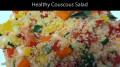 Healthy Salad, A No Cook Couscous Recipe