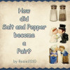 How did Salt and Pepper become a Pair?