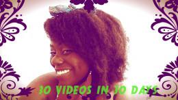 30 VIDEOS IN 30 DAYS CHALLENGE