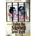 """""""Take the Money and Run"""""""