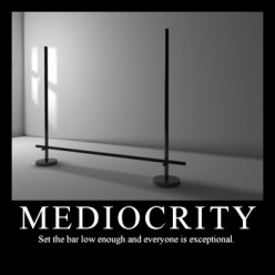 The Rise of Mediocrity