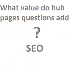 What value do hub pages questions add?