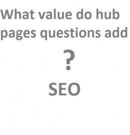 Hub pages questions; what are their value?