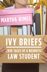 Cover of Ivy Briefs: True Tales of a Neurotic Law Student