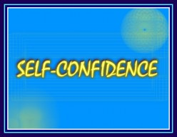 We can know ourselves better, trust, and learn to build up our own abilities to improve on the confidence that we carry .