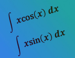 How to Integrate the Functions x*sin(x) and x*cos(x)