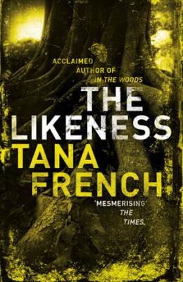 """The Likeness"" by Tana French UK cover"