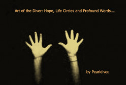 Art of the Diver: Hope, Life Circles and Profound Words