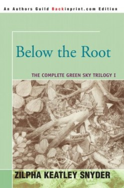 Below the Root (Book One of the Green-sky Trilogy), by Zilpha Keatley Snyder
