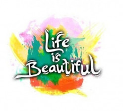 Life is Beautiful: Believe it works