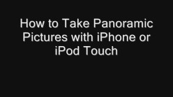 How to Take Panoramic Pictures with iPhone or iPod Touch