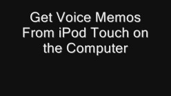 Get Voice Memos From iPod Touch on the Computer