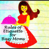 Rules of Etiquette for Busy Moms