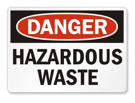 Hazardous Waste signs are warnings to keep away for health reasons.