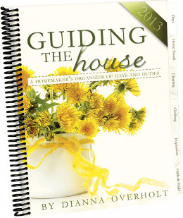 Guiding the House, by, Dianna Overholt popular contributor to Keepers at Home magazine
