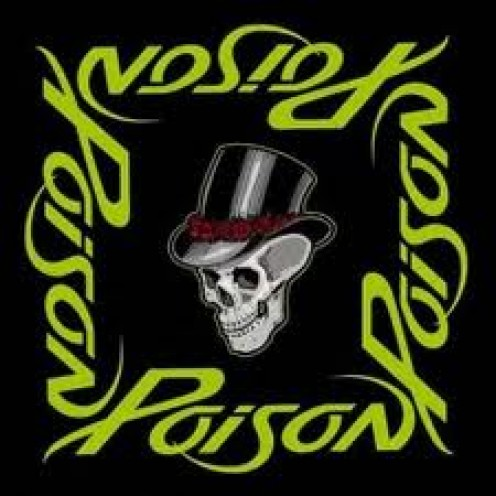 Poison  made many classic rock songs including Unskinny Bop,Bop and Every Rose Has It's Thorn.