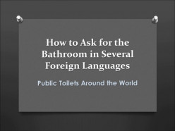 How to Ask for the Toilet in Several Foreign Languages