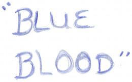 """BLUE BLOOD"""