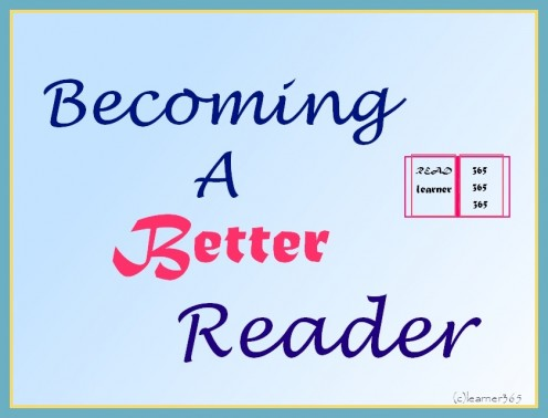 Reading well is a precious craft which can be polished with little concentration and effort on our part. With little bit of work for becoming a better reader, we all ensure a far more better and and enjoyable reading experience.