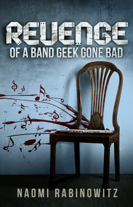Here's the cover for my novel REVENGE OF A BAND GEEK GONE BAD. Graphics by Damonza.