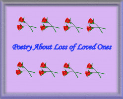 Poetry about Loss of Loved Ones