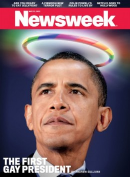 "Newsweek Declared Obama ""First Gay President"" May 21, 2012"