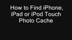 How to Find iPhone, iPad or iPod Touch Photo Cache