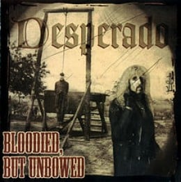 BLOODIED BUT UNBOWED album cover. Desperado, we hardly knew ye.