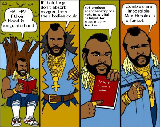 Please note I do not share the opinions of Mr T on Max Brooks' sexual orientation.  Please note as well, it is unlikely the real Mr T shares the opinion of cartoon Mr T