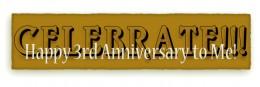 Celebrating a 3rd Anniversary!