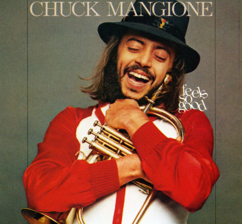 "Chuck Mangione's ""Feels So Good"""