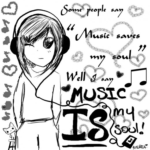 Music is your  life or soul?